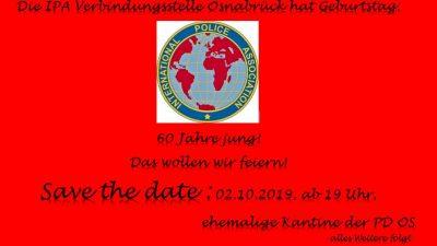 Die IPA-Verbindungsstelle Osnabrück hat Geburtstag: 60 Jahre jung! Das wollen wir feiern! Save the date: 02.10.2019 ab 19 Uhr, ehemailige Kantine der PD OS - alles Weitere folgt -